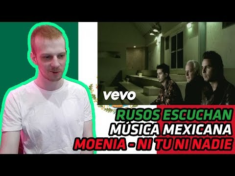 RUSSIANS REACT TO MEXICAN MUSIC | Moenia - Ni Tu Ni Nadie | REACTION