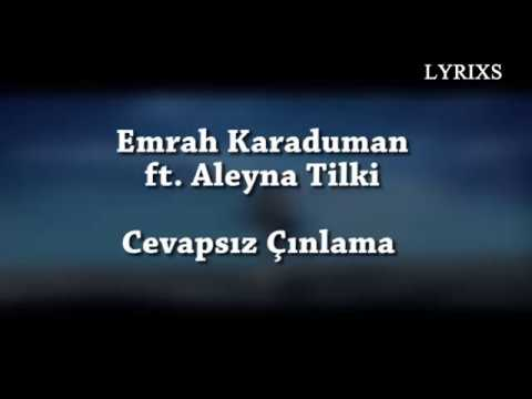 Emrah Karaduman - Cevapsız Çınlama ft. Aleyna Tilki (Lyrics Video)(English - Turkish)