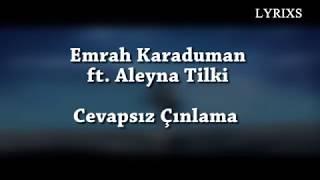Emrah Karaduman - Cevapsız Çınlama ft. Aleyna Tilki (Lyrics Video)(English - Turkish) Video