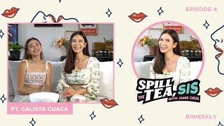CALISTA HAS BEEN KEEPING SOMETHING FROM ME | SPILL THE TEA, SIS EP 4
