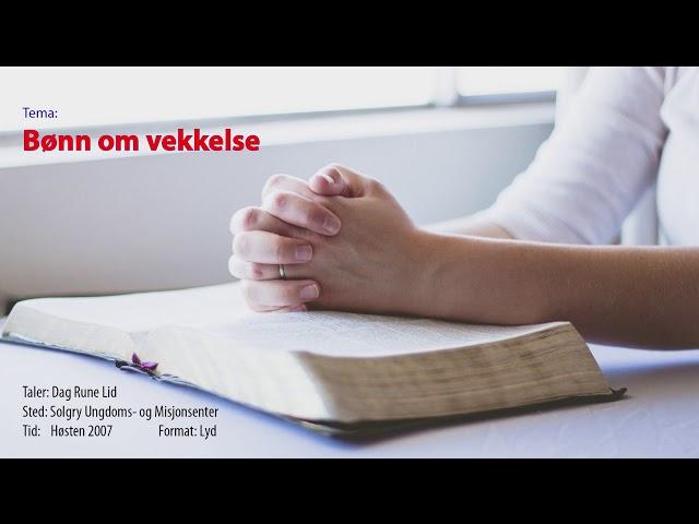 Dag Rune Lid: Bønn om vekkelse (lyd)