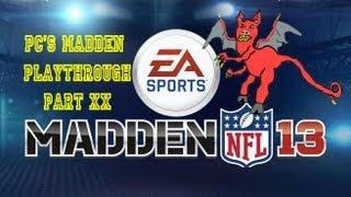Pc's Madden Playthrough Part Xx: Confridence