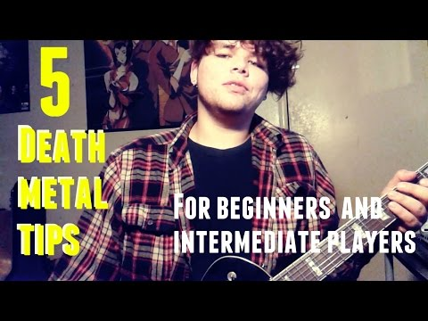 5 tips for playing Death Metal (On guitar)