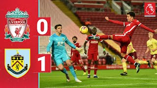 Highlights: Liverpool 0-1 Burnley | Reds record run at Anfield comes to an end