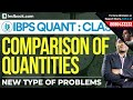 Comparison of Quantities | How to Solve New Type of Problems in Seconds | IBPS Quant Class 3