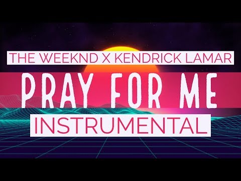 The Weeknd - Pray For Me (Instrumental) (Feat. Kendrick Lamar)