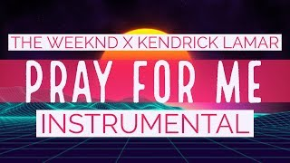 The Weeknd Pray For Me Instrumental Feat. Kendrick Lamar.mp3