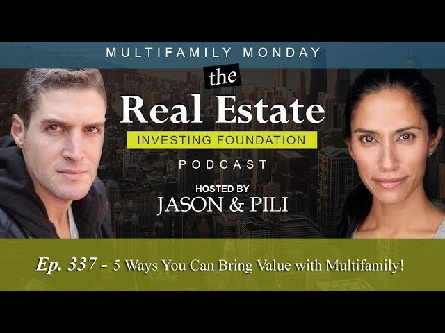 Ep. 337: 5 Ways You Can Bring Value with Multifamily!