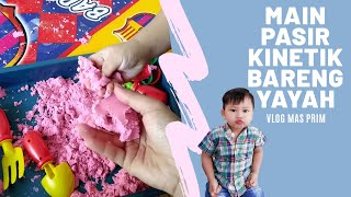 Vlog Mas Prim Main Pasir Kinetik Bareng Yayah
