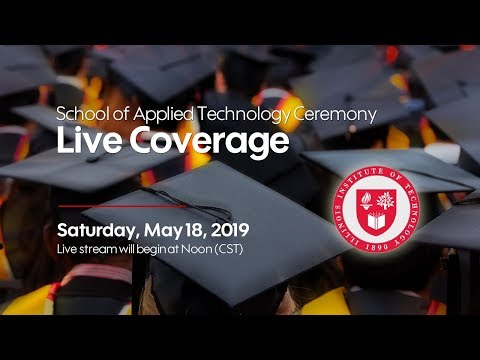 COMMENCEMENT 2018–2019   School of Applied Technology Unit Ceremony