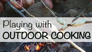 Forest Schooled Podcast - Playing with outdoor cooking