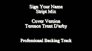 Sign Your Name. Stript Mix Cover Version. Terence Trent D