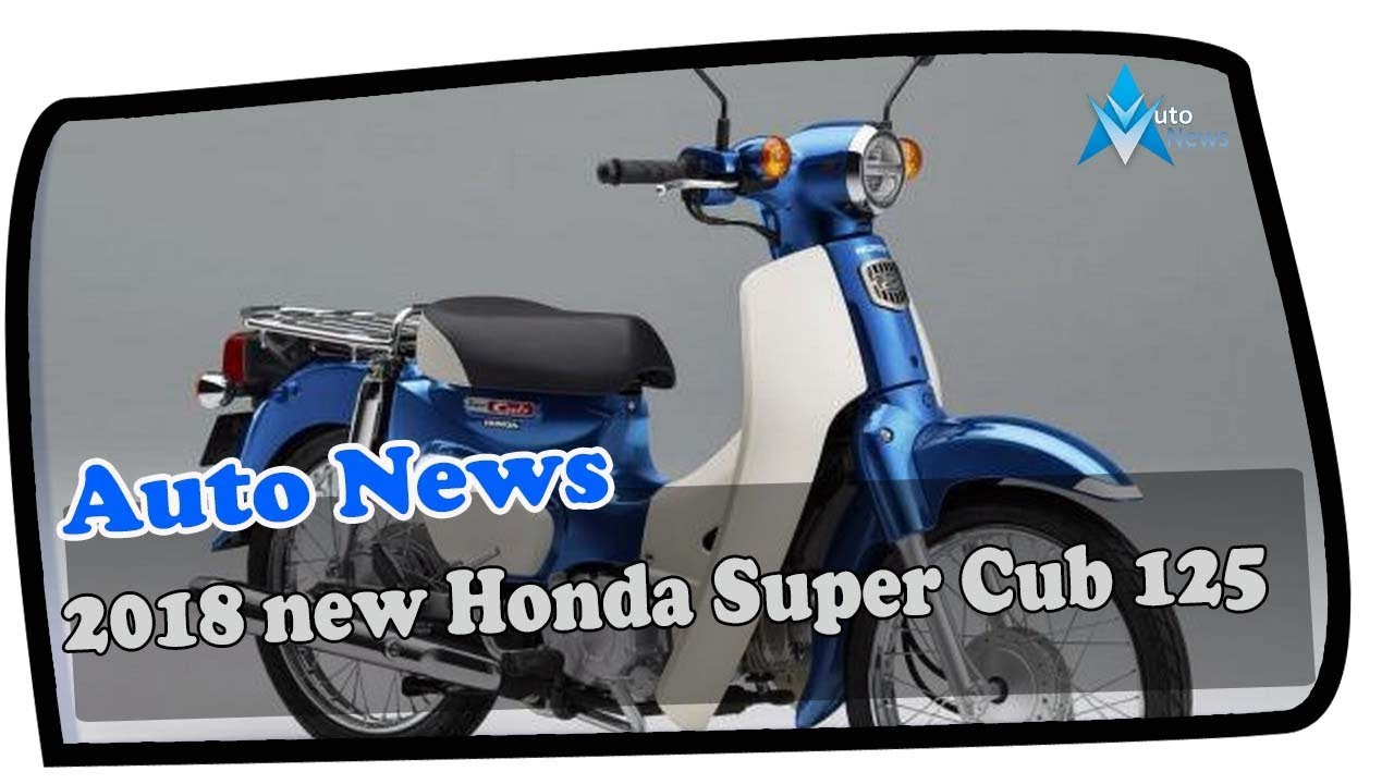 wow amazing 2018 new honda super cub 125 price spec youtube. Black Bedroom Furniture Sets. Home Design Ideas