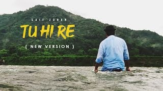 Tu Hi Re ( New Version ) ft. Saif Zohan | Tribute To A. R. Rahman | Hindi Unplugged Song 2019