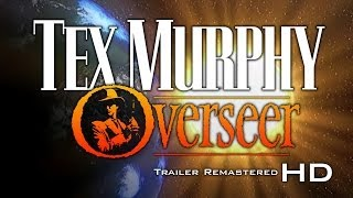 Tex Murphy: Overseer Trailer (1998) - Remastered HD