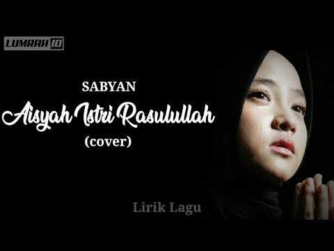 sabyan---aisyah-istri-rasulullah-||-cover-(lirik-lagu)