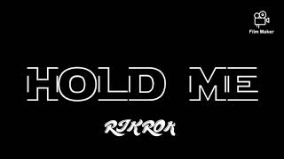 HOLD ME - RIK ROK | LYRICS VIDEO
