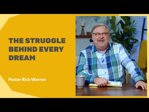 """The Struggle Behind Every Dream"" With Pastor Rick Warren"
