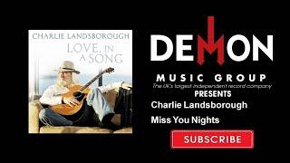 Charlie Landsborough - Miss You Nights