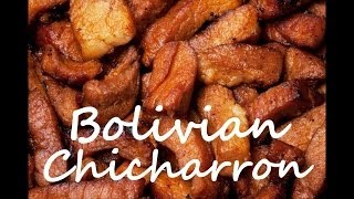 How to Make Bolivian Chicharron