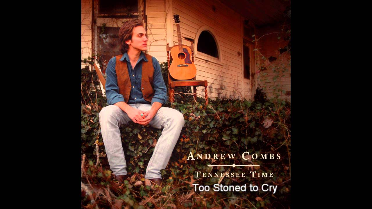 andrew-combs-too-stoned-to-cry-bobokoncak