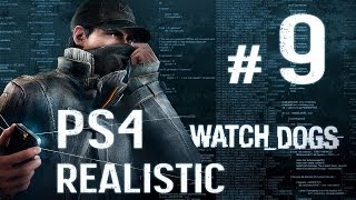Watch Dogs Walkthrough - Part 9 - [PS4 Realistic] No Commentary