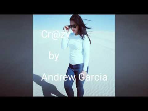 Andrew Garcia -  Crazy lyrics video by Feh :)