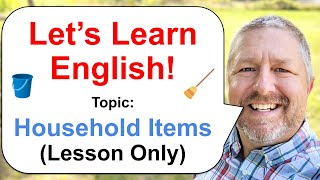 Let's Learn English! Topic: Household Items 🧹 (Lesson Only Version - No Viewer Questions)