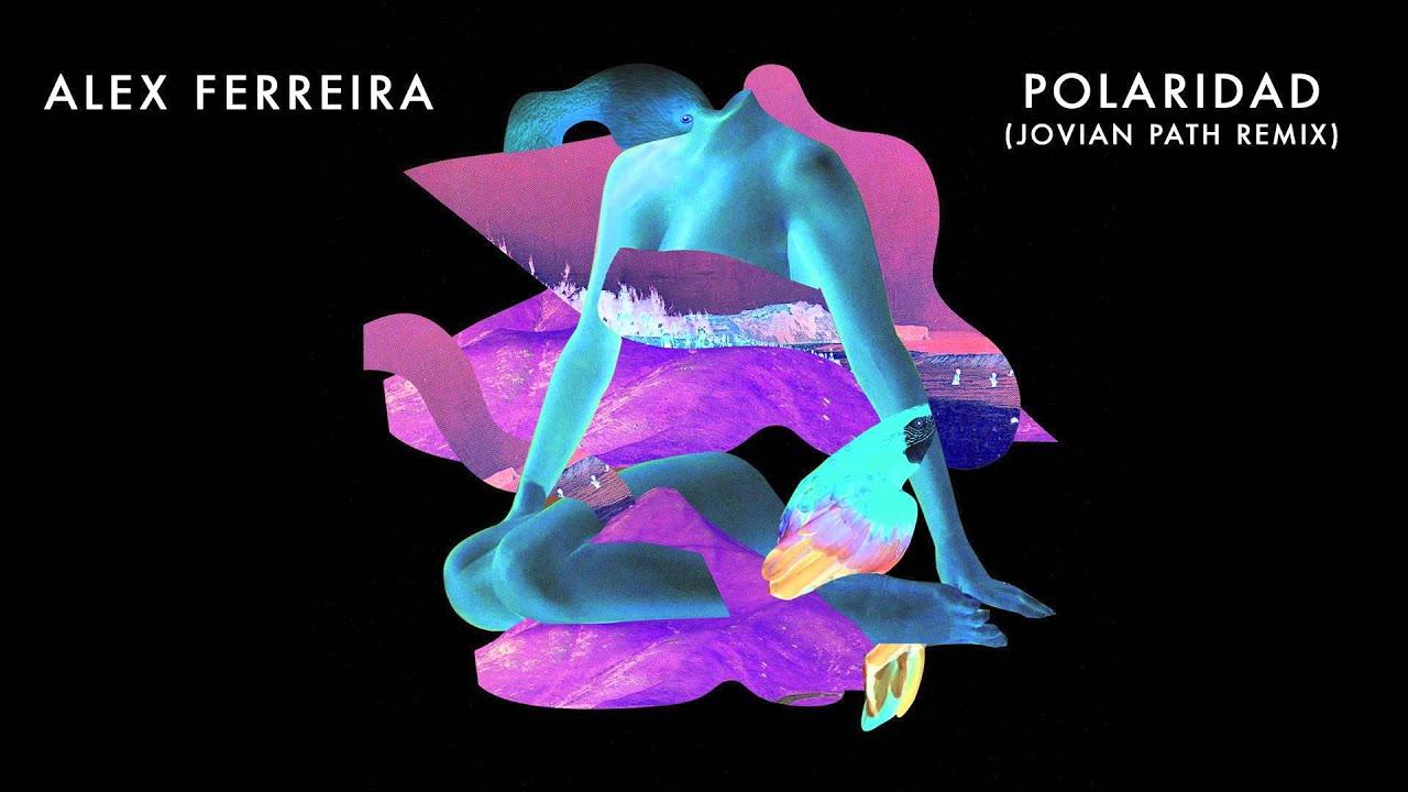 alex-ferreira-polaridad-jovian-path-remix-mishu-music