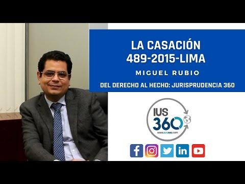 Miguel Rubio sobre la Casación 489-2015-LIMA