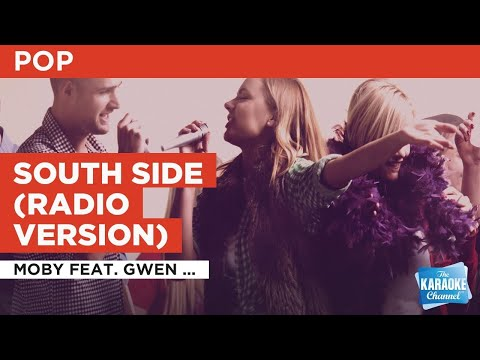 South Side (Radio Version) : Moby Feat. Gwen Stefani | Karaoke With Lyrics