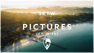 SRTW - Pictures (feat. HIER)