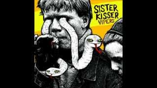 Sister Kisser  - Growing Up Fast, Going Down Hard