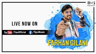 LIVE: Farhan Gilani | Blockbuster Bollywood Songs #StayHome The Must Have Hits | Tips Music #WithMe