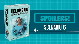 Holding On - Set Up and Spoilers - Scenario 6