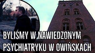 Czy opuszczony szpital psychiatryczny w Owińskach jest nawiedzony?