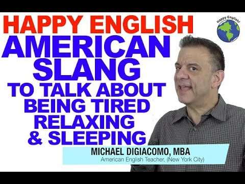 Slang Meaning Tired, Relaxing, & Sleeping - American English Lesson