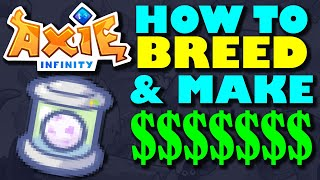 AXIE INFINITY - HΟW TO MAKE MONEY BREEDING, HOW MUCH IT COST, STRATEGY, HOW TO BREED IN AXIE
