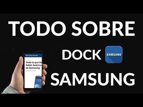 Todo lo que Debes Saber Acerca del dock de Samsung