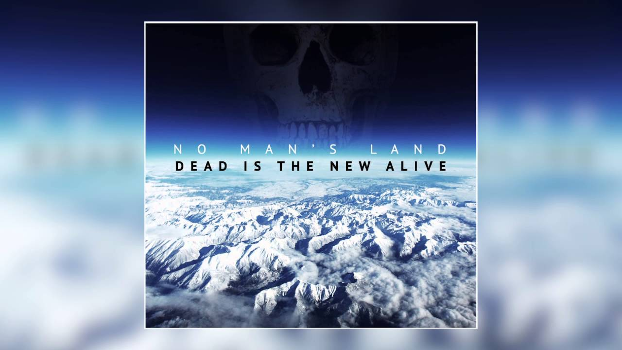 No Man's Land - Dead Is The New Alive (OFFICIAL AUDIO)