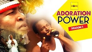 Adoration Power 1 - Nigerian Nollywood Movies