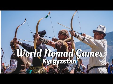 WORLD NOMAD GAMES 2018 in Kyrgyzstan ( The Olympics of Central Asia )