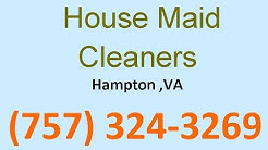 House Cleaning Services Hampton ,VA  | (757) 324-3269 | House Maid Cleaners