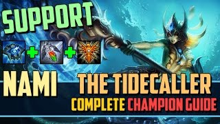 Nami: The Tidecaller - League of Legends Champion Guide [SEASON 7]