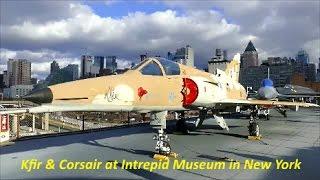 【 イスラエル空軍 ★ クフィル 】Kfir & Corsair at Intrepid Sea, Air & Space Museum in New York