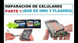Curso de reparacion de celulares - Parte 1 (IMEI y Flasheo)