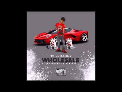 Trill Sammy - Wholesale