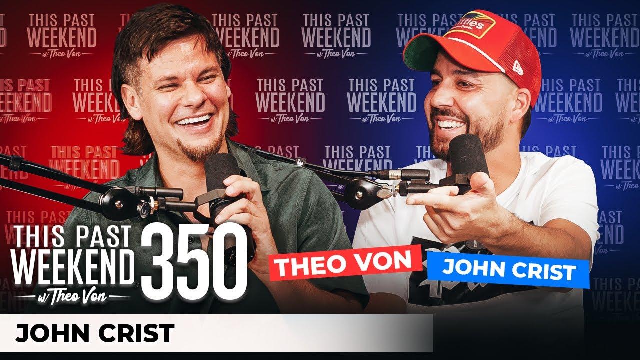 John Crist | This Past Weekend w/ Theo Von #350