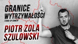 Piotr Zola Szulowski -  GRANICE WYTRZYMAŁOŚCI | Stand-Up | Cały Program | 2020 - zola movie songs