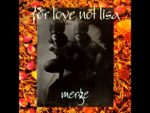 For Love Not Lisa - More Than A Girl (from the album, Merge).